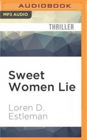 Sweet Women Lie av Author Loren D Estleman (Lydbok-CD)