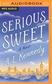 Serious Sweet av A. L. Kennedy (Lydbok-CD)