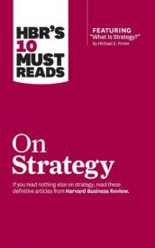 HBR's 10 Must Reads on Strategy av Harvard Business Review, W Chan Kim, Renee Mauborgne og Both Professors Michael E Porter (Lydbok-CD)