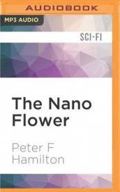 The Nano Flower av Peter F Hamilton (Lydbok-CD)