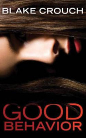Good Behavior av Blake Crouch (Lydbok-CD)