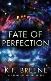 Fate of Perfection av K F Breene (Lydbok-CD)