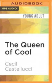 The Queen of Cool av Cecil Castellucci (Lydbok-CD)