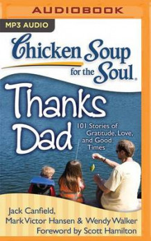 Chicken Soup for the Soul Thanks Dad av Jack Canfield, Mark Victor Hansen og Wendy Walker (Lydbok-CD)