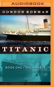 Titanic #1: Unsinkable av Gordon Korman (Lydbok-CD)