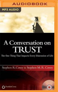 A Conversation on Trust av Stephen R. Covey og Stephen M. R. Covey (Lydbok-CD)