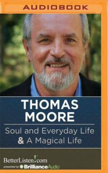 Soul and Everyday Life and a Magical Life av Thomas Moore (Lydbok-CD)
