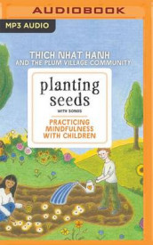 Planting Seeds with Song av Thich Nhat Hanh (Lydbok-CD)