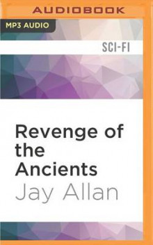 Revenge of the Ancients av Jay Allan (Lydbok-CD)