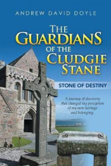 The Guardians of the Cludgie Stane av Andrew David Doyle (Heftet)
