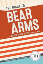 The Right to Bear Arms av Duchess Harris og Rebecca Morris (Innbundet)