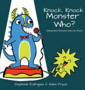 Knock, Knock, Monster Who? av Stephanie Rodriguez (Innbundet)