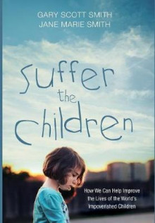 Suffer the Children av Gary Scott Smith og Jane Marie Smith (Innbundet)