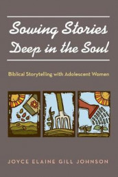 Sowing Stories Deep in the Soul av Joyce Elaine Gill Johnson (Heftet)