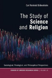 The Study of Science and Religion av Carl Reinhold Brakenhielm (Heftet)