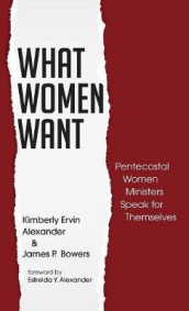 What Women Want av Kimberly Ervin Alexander og James P Bowers (Innbundet)