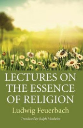 Lectures on the Essence of Religion av Ludwig Feuerbach (Heftet)