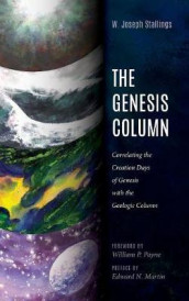 The Genesis Column av W Joseph Stallings (Innbundet)