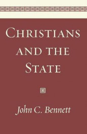 Christians and the State av John C Bennett (Heftet)
