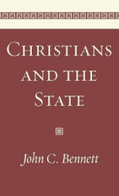 Christians and the State av John C Bennett (Innbundet)
