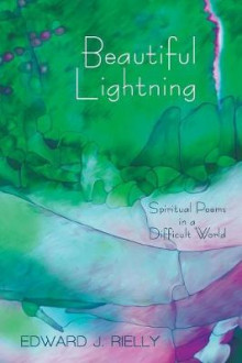Beautiful Lightning av Edward J Rielly (Heftet)