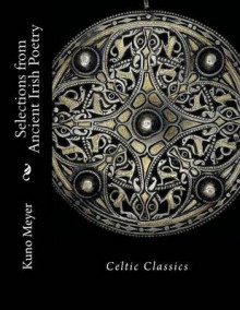 Selections from Ancient Irish Poetry av Kuno Meyer (Heftet)