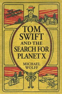 Tom Swift and the Search for Planet X av Michael Wolff (Heftet)