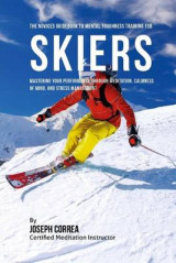 Omslag - The Novices Guidebook to Mental Toughness for Skiers