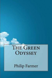 The Green Odyssey av Philip Jose Farmer (Heftet)