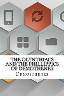 The Olynthiacs and the Phillippics of Demothenes av Demosthenes (Heftet)