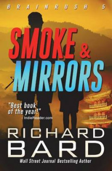 Smoke & Mirrors av Richard Bard (Heftet)