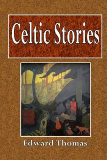 Celtic Stories av Edward Thomas (Heftet)