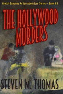 The Hollywood Murders-Gretch Bayonne Action Adventure Series #3 av Steven M Thomas (Heftet)