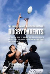 Omslag - The Simple 15 Minute Meditation Guide for Rugby Parents