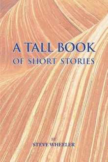 A Tall Book of Short Stories av Steve Wheeler (Heftet)