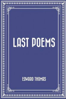 Last Poems av Edward Thomas (Heftet)