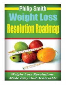 Weight Loss Resolution Roadmap av Philip Smith (Heftet)