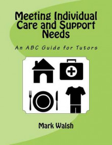 Meeting Individual Care and Support Needs av Mark Walsh (Heftet)