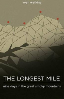 The Longest Mile av Ryan Watkins (Heftet)