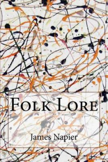 Folk Lore av James Napier (Heftet)