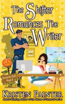 The Shifter Romances the Writer av Kristen Painter (Heftet)