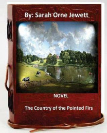 The Country of the Pointed Firs. Novel by av Sarah Orne Jewett (Heftet)