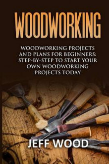 Woodworking av Jeff Wood (Heftet)