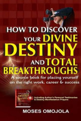 Omslag - How to Discover Your Divine Destiny and Total Breakthroughs