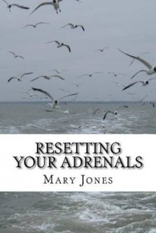 Resetting Your Adrenals av Mary Jones (Heftet)