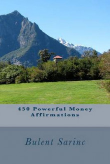 450 Powerful Money Affirmations av Bulent Sarinc (Heftet)