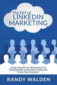 The DIY of Linkedin Marketing av Randy Walden (Heftet)