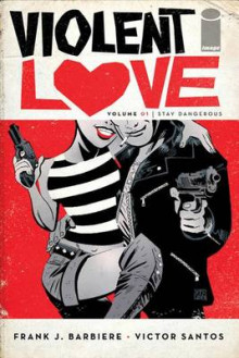 Violent Love Volume 1 av Frank J. Barbiere (Heftet)