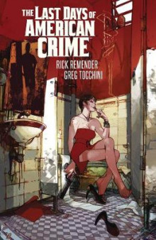 Last Days of American Crime (New Edition) av Rick Remender (Heftet)
