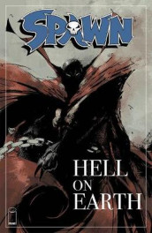 Spawn: Hell on Earth av Erik Larsen, Tom Leveen og Todd McFarlane (Heftet)